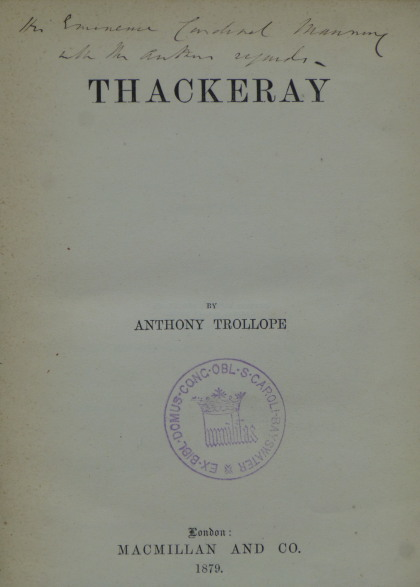 THACKERAY [inscribed by Trollope]. Anthony Trollope.