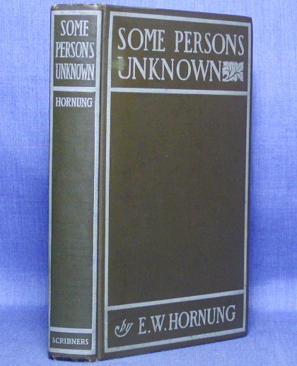 SOME PERSONS UNKNOWN. E. W. Hornung.