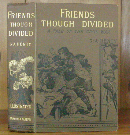 FRIENDS THOUGH DIVIDED. G. A. Henty.