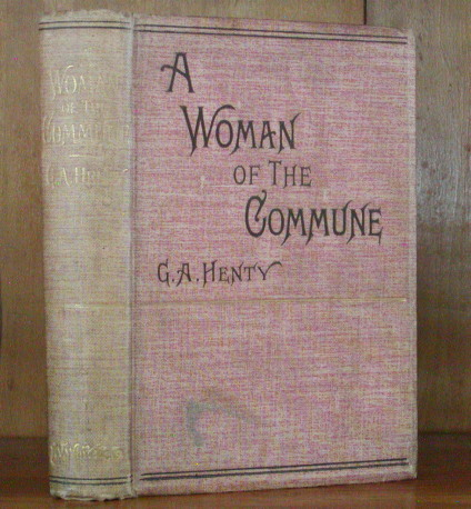 A WOMAN OF THE COMMUNE. G. A. Henty.