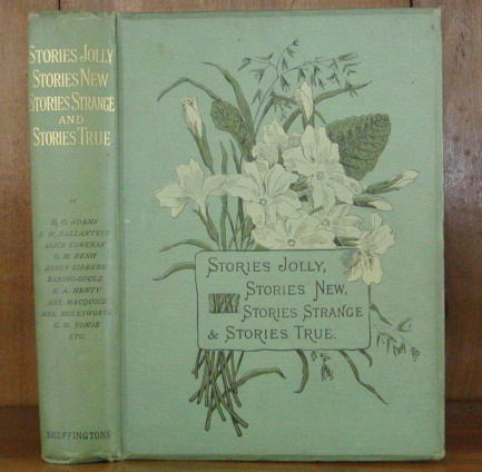 STORIES JOLLY: STORIES NEW: STORIES STRANGE & STORIES TRUE. G. A. Henty.