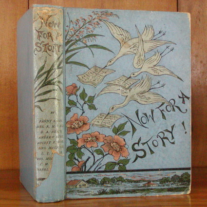 NOW FOR A STORY! G. A. Henty.