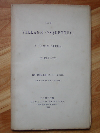 THE VILLAGE COQUETTES:. Charles Dickens.