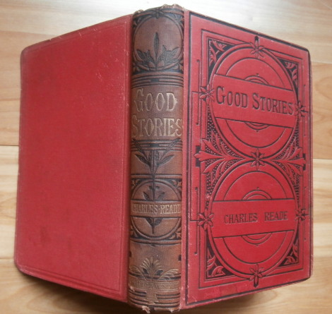 GOOD STORIES of Man and Other Animals. Charles Reade.