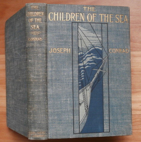 THE CHILDREN OF THE SEA. Joseph Conrad.