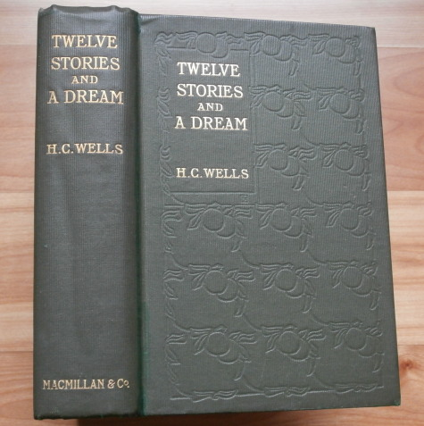 TWELVE STORIES AND A DREAM. H. G. Wells.