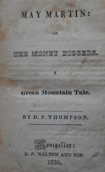 MAY MARTIN: or The Money Diggers. Daniel. Pierce Thompson.
