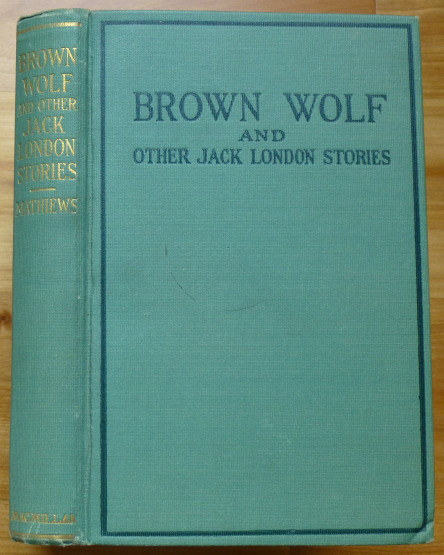 BROWN WOLF and Other Jack London Stories. Jack London.