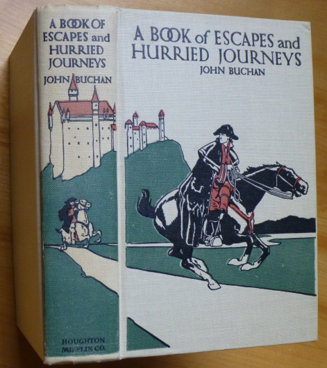 A BOOK OF ESCAPES and Hurried Journeys. John Buchan.