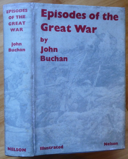 EPISODES OF THE GREAT WAR. John Buchan.