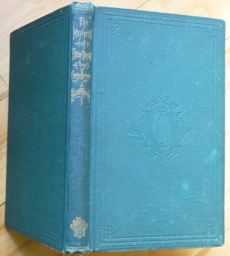 THE MYSTERY OF EDWIN DROOD, and Some Uncollected Pieces. Charles Dickens.