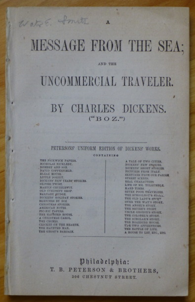 "A MESSAGE FROM THE SEA and THE UNCOMMERCIAL TRAVELER. Charles Dickens, ""Boz"""