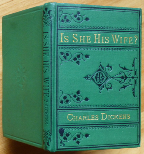 IS SHE HIS WIFE? Charles Dickens.