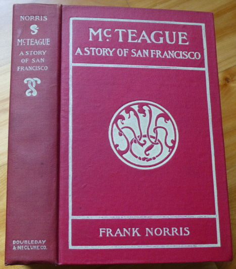 McTEAGUE. A Story of San Francisco. Frank Norris.