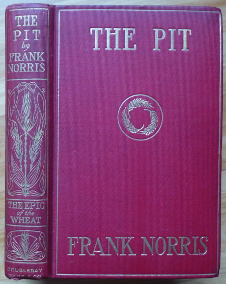 The Epic of the Wheat. THE PIT. Frank Norris.