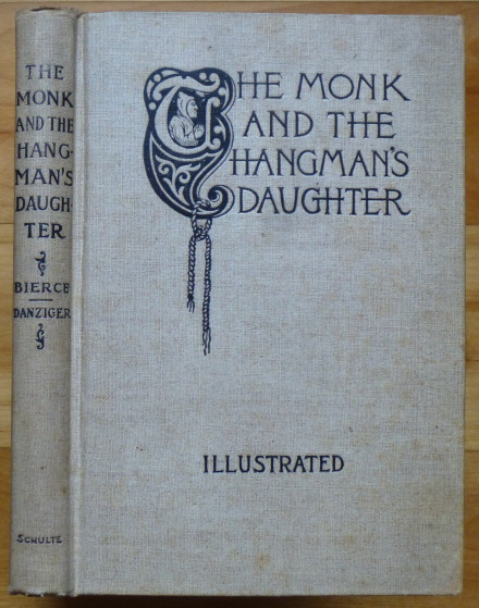THE MONK AND THE HANGMAN'S DAUGHTER. Ambrose Bierce, Gustav Adolph Danziger.