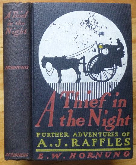 A THIEF IN THE NIGHT. Further Adventures of A.J. Raffles, Cricketer and Cracksman. Hornung, rnest, illiam.