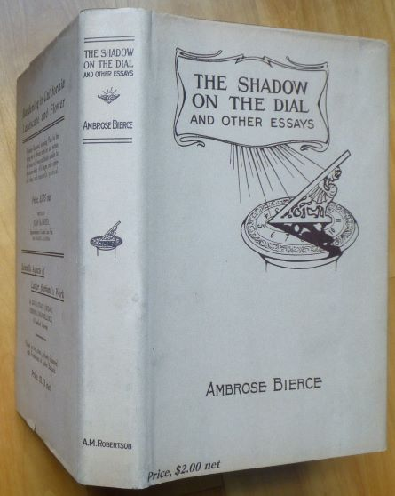 THE SHADOW ON THE DIAL and Other Essays. Ambrose Bierce.