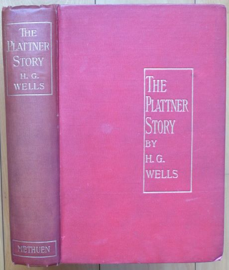 THE PLATTNER STORY and Others. H. G. Wells.