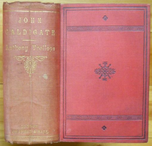 JOHN CALDIGATE. In Three Volumes [in one]. Anthony Trollope.