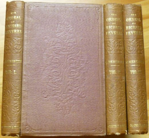 THE ORDEAL OF RICHARD FEVEREL. A History of Father and Son. In Three Volumes. George Meredith.