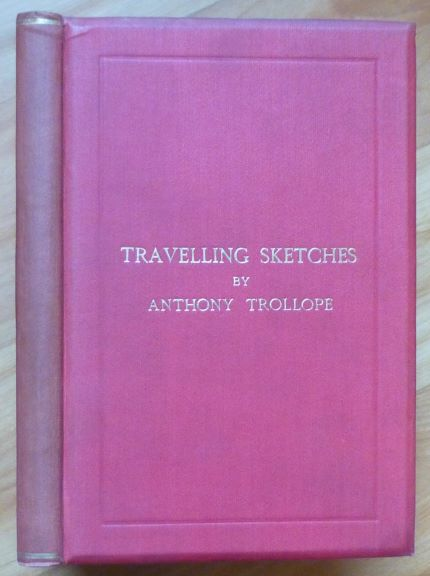 TRAVELLING SKETCHES. Anthony Trollope.