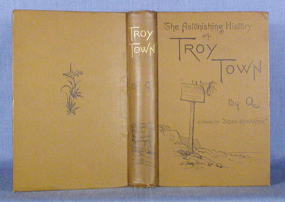 THE ASTONISHING HISTORY OF TROY TOWN. A[rthur Quiller-Couch, homas.
