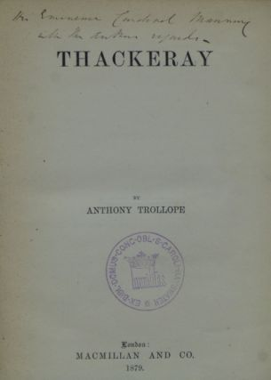 THACKERAY [inscribed by Trollope]. Anthony Trollope
