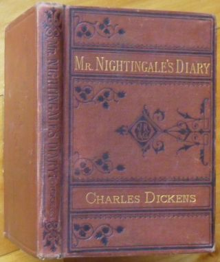 MR. NIGHTINGALE'S DIARY:. Charles Dickens.