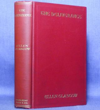 THE DELIVERANCE. A Romance of the Virginia Tobacco Fields. Ellen Glasgow