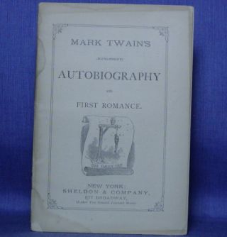 MARK TWAIN'S (BURLESQUE) AUTOBIOGRAPHY and FIRST ROMANCE. Mark Twain.