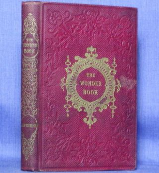 A WONDER-BOOK FOR GIRLS AND BOYS. Nathaniel Hawthorne.