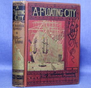 A FLOATING CITY, and THE BLOCKADE RUNNERS. Jules Verne.