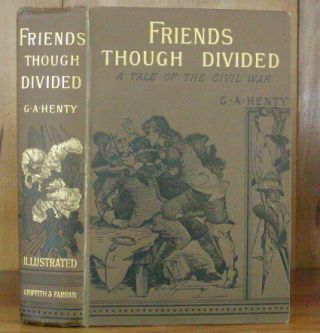 FRIENDS THOUGH DIVIDED. G. A. Henty