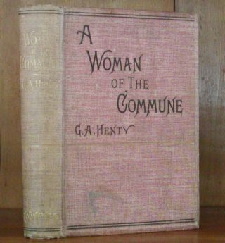 A WOMAN OF THE COMMUNE. G. A. Henty