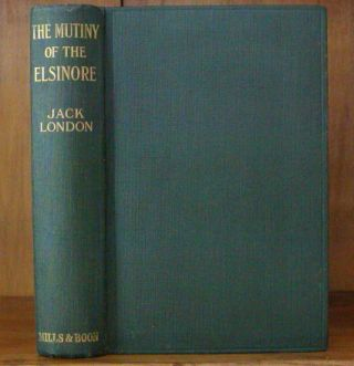 THE MUTINY OF THE ELSINORE. Jack London