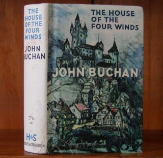 THE HOUSE OF THE FOUR WINDS. John Buchan.