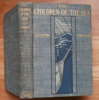 THE CHILDREN OF THE SEA. Joseph Conrad