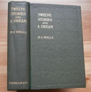 TWELVE STORIES AND A DREAM. H. G. Wells