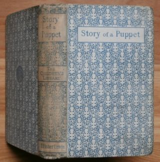 "THE STORY OF A PUPPET. Or The Adventures of Pinocchio. C."" ""Collodi, Carlo Lorenzini"
