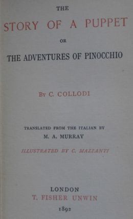 THE STORY OF A PUPPET. Or The Adventures of Pinocchio.