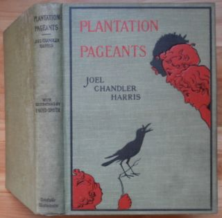 PLANTATION PAGEANTS. Joel Chandler Harris