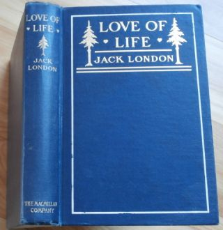 LOVE OF LIFE and Other Stories. Jack London