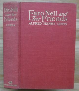 FARO NELL AND HER FRIENDS. Wolfville Stories. Alfred Henry Lewis