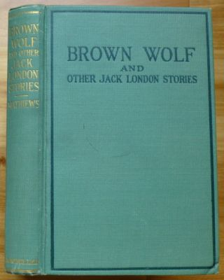 BROWN WOLF and Other Jack London Stories. Jack London