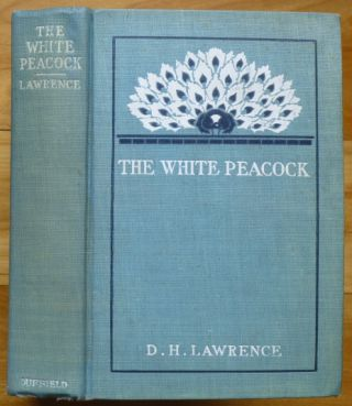 THE WHITE PEACOCK. D. H. Lawrence.