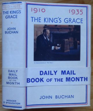 THE KING'S GRACE 1910-1935. John Buchan.
