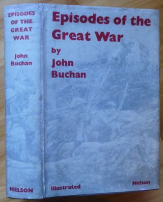 EPISODES OF THE GREAT WAR. John Buchan