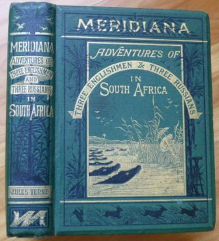 MERIDIANA: The Adventures of Three Englishmen and Three Russians in South Africa. Jules Verne