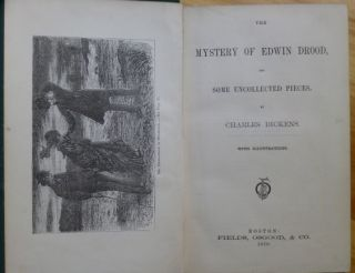 THE MYSTERY OF EDWIN DROOD, and Some Uncollected Pieces.